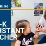 Now Hiring - PreK Assistant Teacher