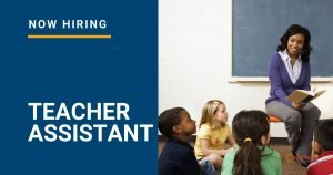 NOW HIRING_Teacher Assistant
