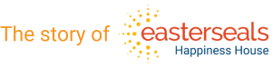 The story of Easterseals Happiness House
